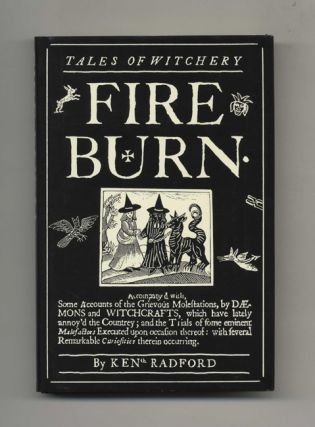 Fire Burn: Tales of Witchery - 1st Edition/1st Printing. Ken Radford