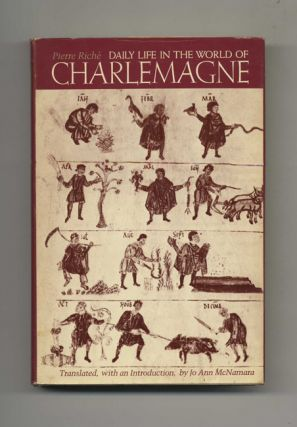 Daily Life in the World of Charlemagne - 1st US Edition/1st Printing
