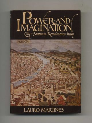 Power and Imagination: City-States in Renaissance Italy - 1st US Edition/1st Printing