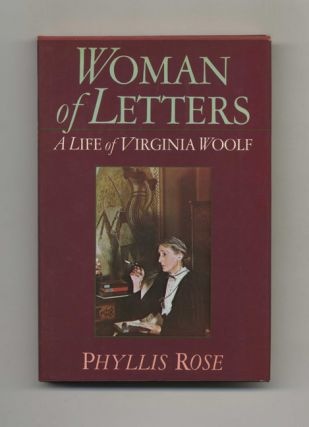 Woman of Letters: A Life of Virginia Woolf - 1st Edition/1st Printing