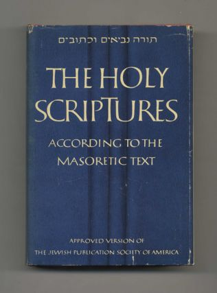 The Holy Scriptures According to the Masoretic Text; A New Translation with the Aid of Previous Versions and with Constant Consultation of Jewish Authorities