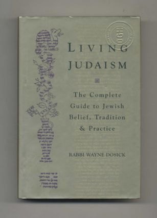 Living Judaism: The Complete Guide to Jewish Belief, Tradition, and Practice - 1st Edition/1st...