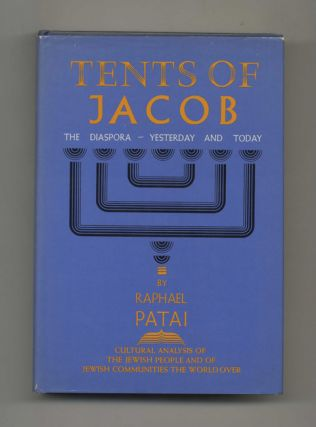 Tents of Jacob: The Diaspora -- Yesterday and Today - 1st Edition/1st Printing