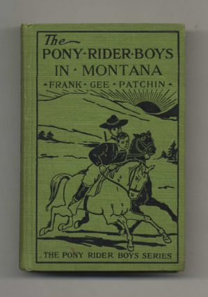 The Pony Rider Boys in Montana; On the Mystery of the Old Custer Trail - 1st Edition/1st Printing