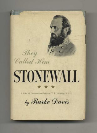 They Called Him Stonewall: A Life of Lt. General T. J. Jackson, C.S.A