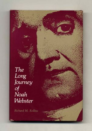The Long Journey of Noah Webster - 1st Edition/1st Printing