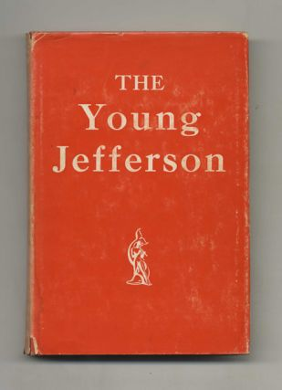 The Young Jefferson,1743-1789. Claude G. Bowers
