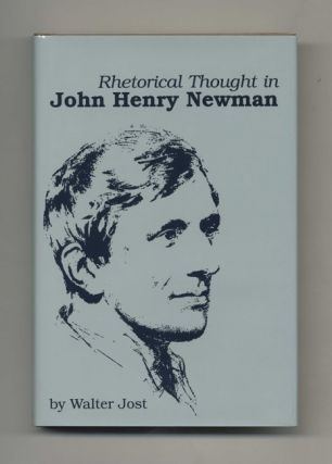 Rhetorical Thought in John Henry Newman - 1st Edition/1st Printing