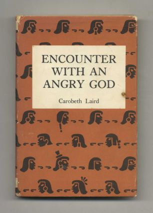 Encounter with an Angry God: Recollections of My Life with John Peabody Harrington - 1st...