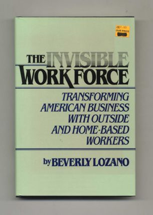 The Invisible Work Force: Transforming American Business with Outside and Home-Based Workers -...
