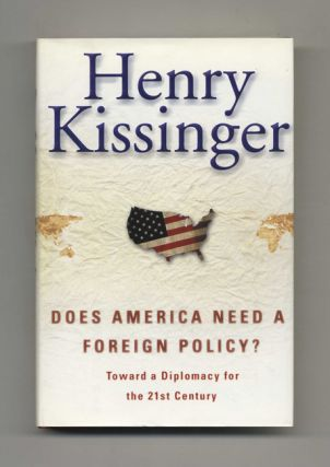 Does America Need a Foreign Policy?: Toward a Diplomacy for the 21st Century - 1st Edition/1st...