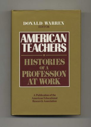 American Teachers: Histories of a Profession at Work - 1st Edition/1st Printing