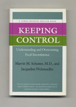 Keeping Control: Understanding and Overcoming Fecal Incontinence - 1st Edition/1st Printing....