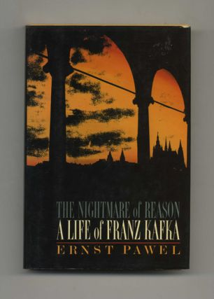 The Nightmare of Reason: A Life of Franz Kafka - 1st Edition/1st Printing