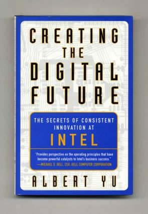 Creating the Digital Future: The Secrets of Consistent Innovation at Intel - 1st Edition/1st...