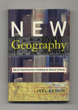 The New Geography: How the Digital Revolution is Reshaping the American Landscape - 1st...