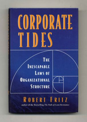 Corporate Tides: The Inescapable Law of Organizational Structure - 1st Edition/1st Printing....