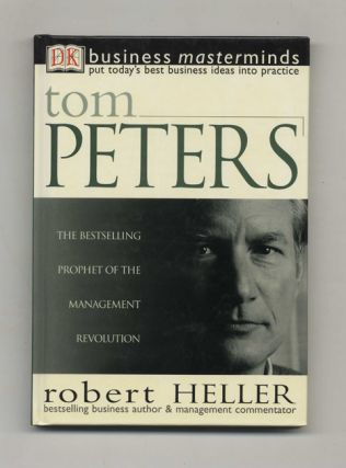 Tom Peters - 1st US Edition/1st Printing. Robert Heller