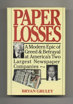 Paper Losses: A Modern Epic of Greed & Betrayal at America's Two Largest Newspaper Companies -...