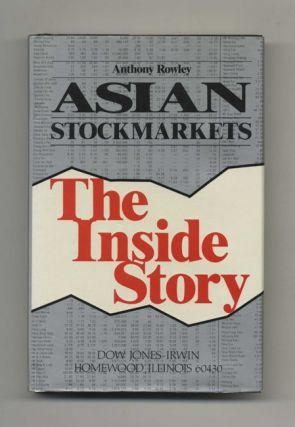 Asian Stockmarkets: The Inside Story - 1st Edition/1st Printing. Anthony Rowley