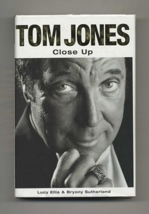 Tom Jones: Close Up - 1st US Edition/1st Printing. Lucy Ellis, Bryony Sutherland