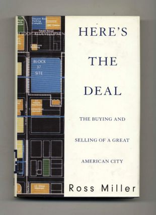Here's the Deal: The Buying and Selling of a Great American City - 1st Edition/1st Printing