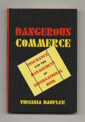 Dangerous Commerce: Insurance and the Management of International Risk - 1st Edition/1st Printing