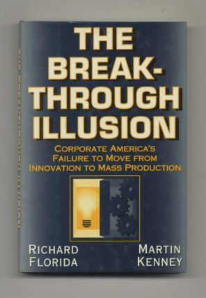 The Break-Through Illusion - 1st Edition/1st Printing