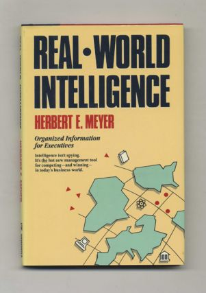Real World Intelligence: Organized Information for Executives - 1st Edition/1st Printing....