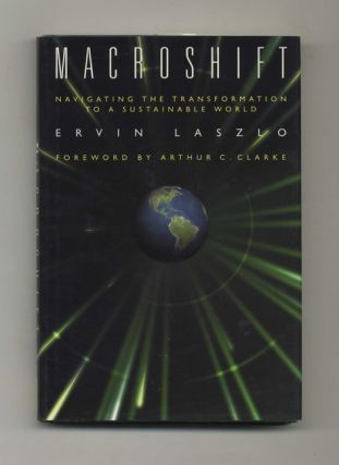 Macroshift: Navigating the Transformation to a Sustainable World - 1st Edition/1st Printing....
