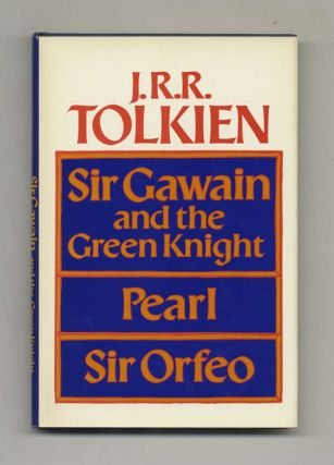 Sir Gawain and the Green Knight, Pearl and Sir Orfeo - 1st US Edition/1st Printing. J. R. R....