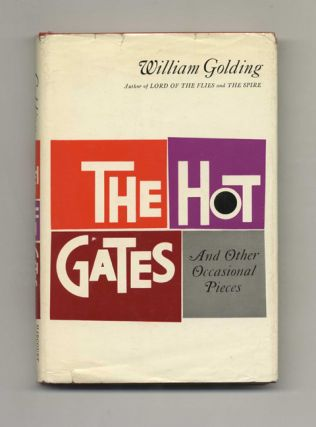 The Hot Gates and Other Occasional Pieces - 1st US Edition/1st Printing. William Golding