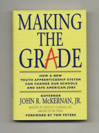 Making the Grade: How a New Youth Apprenticeship System Can Change Out Schools and Save America's...