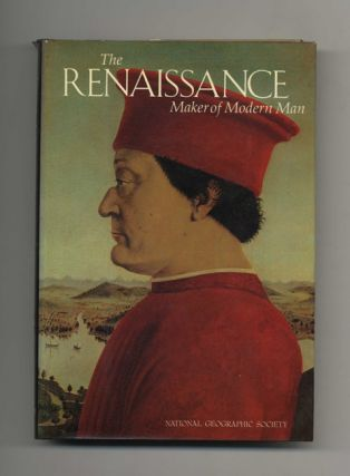 The Renaissance: Maker of Modern Man - 1st Edition/1st Printing. Merle Severy