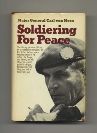 Soldiering for Peace - 1st US Edition/1st Printing