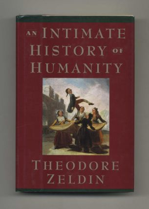 An Intimate History of Humanity - 1st US Edition/1st Printing