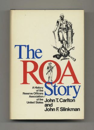 The ROA Story: A History of the Reserve Officers Association of the United States - 1st...