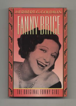 Fanny Brice: The Original Funny Girl - 1st Edition/1st Printing