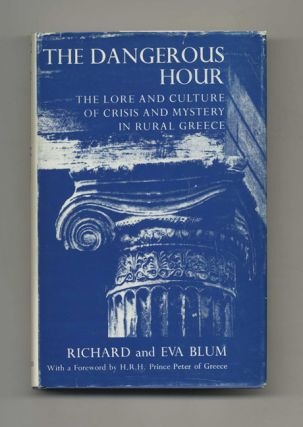 The Dangerous Hour: The Lore and Culture of Crisis and Mystery in Rural Greece - 1st US...