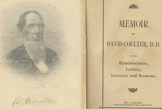 Memoir of David Coulter, D.D., with Reminiscences, Letters, Lectures and Sermons