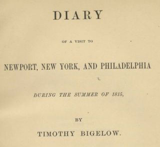Diary of a Visit to Newport, New York, and Philadelphia During the Summer of 1815