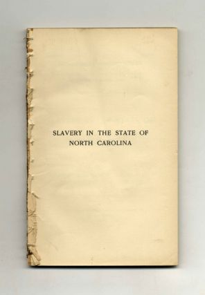 Slavery in the State of North Carolina: Johns Hopkins University Studies in Historical and Political Science, Series XVII, No. 7-8
