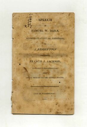 Speech of Samuel W. Dana, Representative in Congress, on a Resolution Concerning Francis J. Jackson, Minister Plenipotentiary from Great Britain to the United States