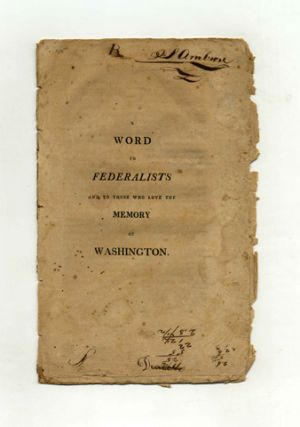 A Word to Federalists and to Those Who Love the Memory of Washington