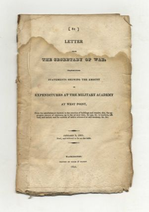 Letter from the Secretary of War, Transmitting Statements Shewing the Amount of Expenditures at the Military Academy at West Point, ... and the Number of Cadets Educated