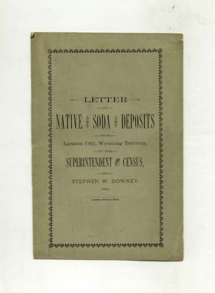 Letter on Native Soda Deposits Near Laramie City, Wyoming Territory, to the Superintendent of the Census