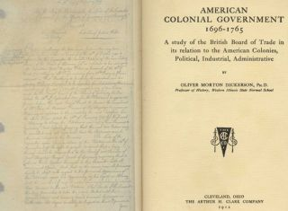 American Colonial Government, 1696-1765: A Study of the British Board of Trade in its Relation to the American Colonies, Political, Industrial, Administrative