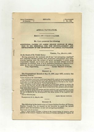 Aerial Navigation. Additional Papers by James Seldon Cowdon in Relation to His Memorial for the Encouragement and Development of His Invention for Aerial Navigation. Senate. 54th Congress, 2d Session. Document No. 186