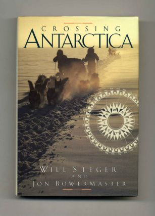 Crossing Antarctica - 1st Edition/1st Printing