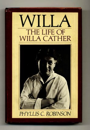 Willa: The Life of Willa Cather - 1st Edition/1st Printing